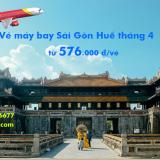 Vé máy bay Sài Gòn Huế, TPHCM đi Huế tháng 4/2020 từ 576k
