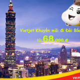 Vietjet khuyến mãi đi Đài Bắc, Taipei rẻ nhất tháng 3, 4, 5 từ 68 k