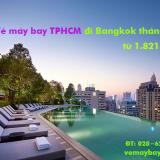 Vé máy bay TPHCM đi Bangkok (Sài Gòn Bangkok) từ 1.821k tháng 4/2019