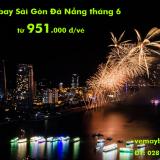 Vé máy bay Sài Gòn Đà Nẵng tháng 6/2019  (TPHCM đi Đà Nẵng) từ 951k