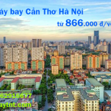 Vé máy bay Cần Thơ Hà Nội, Hà Nội đi Cần Thơ giá rẻ từ 866.000đ