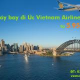 Vé máy bay đi Úc Vietnam Airlines giá rẻ nhất, KM đi Sydney, Melbourne