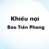 Thông tin khiếu nại báo Tiền Phong về việc đăng tin không đúng sự thật