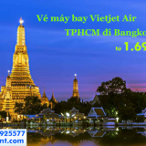 Vé máy bay Vietjet Air TPHCM đi Bangkok khuyến mãi chỉ từ 1.691.000 đ