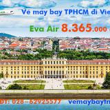 Vé máy bay TPHCM đi Vienna (Sài Gòn Vienna, Áo) Eva Air từ 8.365 k